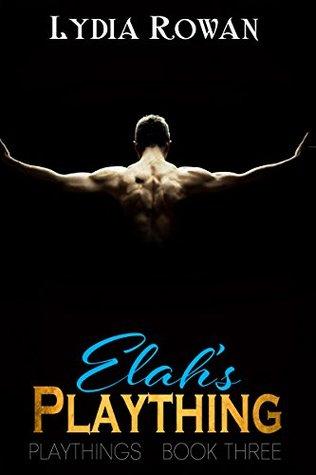 Elah; Plaything